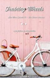 Training Wheels ♥︎ Book 1 by staygoldstiles