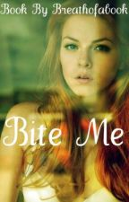 Bite Me (Discontinued) by Breathofabook