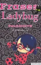 Frases Ladybug  by PauEdithVB