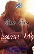 The Bad Boy Saved Me by xXSapphireMoonXx