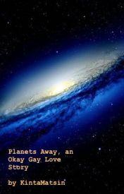 Planets Away by KintaMatsin