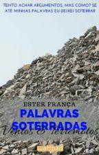 Palavras Soterradas. by EsterFranca01