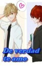 De Verdad Te Amo.   (Nathanael & Adrien) =Yaoi=  by Danie-Chan