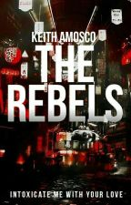 The Rebels by Keith_Amosco