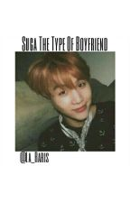 ˹Suga The Type Of Boyfriend˼ by La_raris