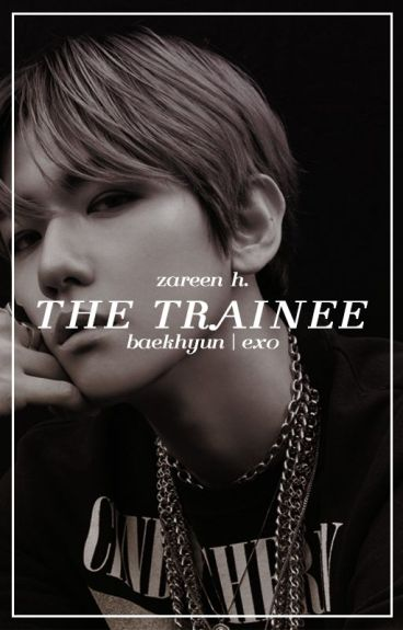 the trainee → baekhyun