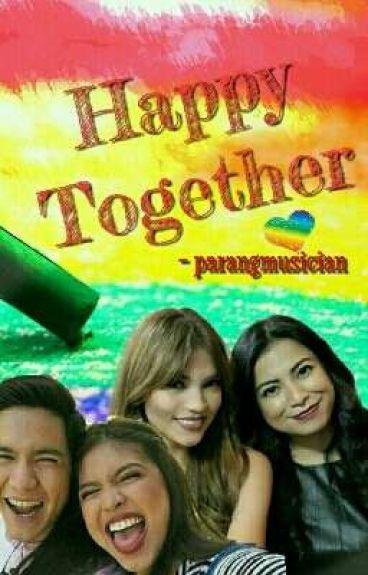 Happy Together (RaStroAlDub FF) (Ongoing)