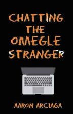 Chatting the Omegle Stranger by Aaron_Arciaga