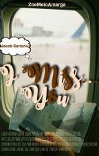 I Miss You [Jacob Sartorius] *EDITANDO*  by ZoeMeioAmarga