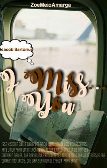 I Miss You [Jacob Sartorius] *EDITANDO*