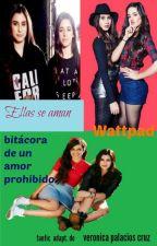 Ellas se aman (Bitácora de un amor prohibido) by VeronicaPalaciosCruz