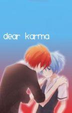 dear karma { Karma x Nagisa } by animeshipperr