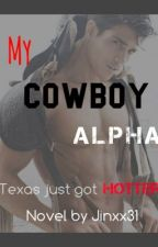 My Cowboy Alpha by Jinxx31