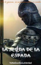 La senda de la espada (El Ascenso de los Guardianes I) by YoNoEscriboLaVerdad