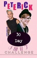 30 day Peterick smut challenge by trinity-over-blood