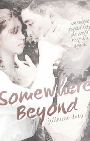Somewhere Beyond by datujulienne