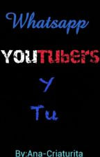 Whatsapp Youtubers Y Tu by Ana-Criaturita