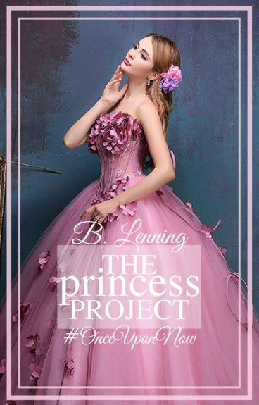 The Princess Project #OnceUponNow