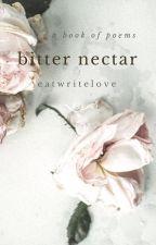 Bitter Nectar (Vol. I) by eatwritelove