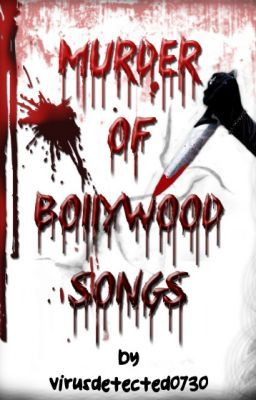 Murder Of Bollywood Songs