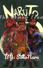 NARUTO: THE DEMON TEAM (BEING RE-WRITTEN ) by SokoNara