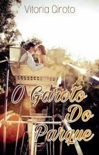 O Garoto Do Parque.Completo by Wolf_Petrova