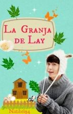 La Granja de Lay (yaoi/exo/fanfic) by Natibel94