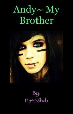 Andy~ My brother by 123456bvb