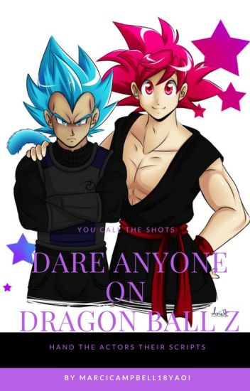 Dare Any One In Dragon Ball Z ( Yaoi ) - Marcelle Pearl