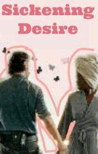 Sickening Desire (Richonne AU) by twdfanfictionist