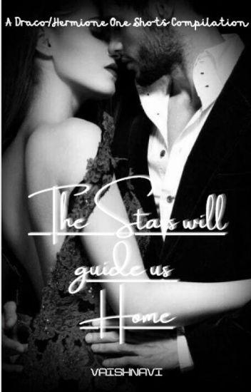 The Stars will guide us Home | Dramione ✔️