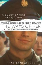 The Ways of Her // Bucky Barnes by kaitlynisahero
