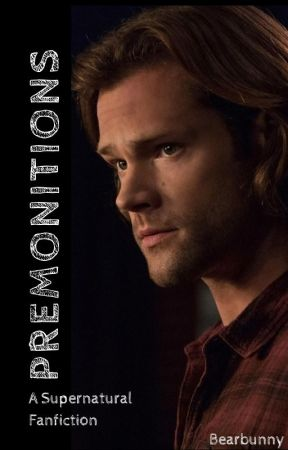 Premonitions (Sam Winchester love story) by Bearbunny