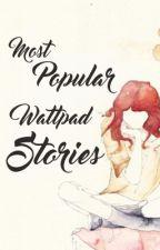 Most Popular Wattpad Stories by cloexanjoyce