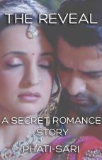 The Reveal (IPKKND Secret Romance #3) (aka Our Revelation) by phatisari