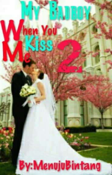 My Badboy - When You Kiss Me 2