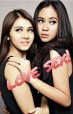 I Love Sex  by chantixxxxxx