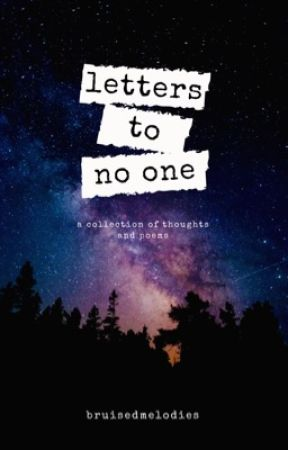 letters to no one ➳ [poetry] by bruisedmelodies