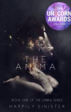 The Anima [completed] by HappilySinister