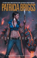 Fire Touched (Mercy Thompson, #9) by Patricia Briggs by 3aziz1234ert