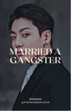 Married A Gangster || JJK [COMPLETED] by KwonKimMinJeon