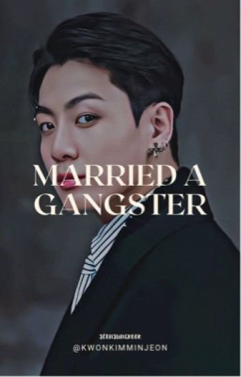 Married A Gangster(Jungkook Fanfic) [COMPLETED]