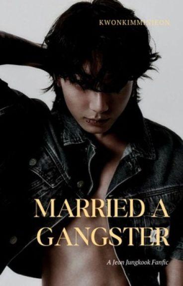 Married A Gangster(Jungkook Fanfic)
