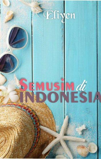 Semusim di Indonesia (complete)
