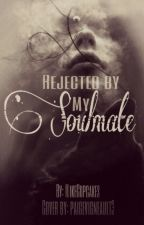 Rejected By My Soulmate by ILikeCupcakes