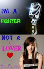 I'm a fighter, not a lover. by Aussie6641
