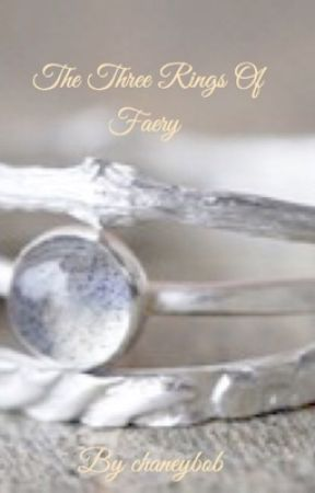 The Three Rings Of Faery by chaneybob