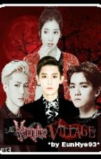 VAMPIRE VILLAGE(뱀파이어 마을)EXO FANFICS by EunHye93