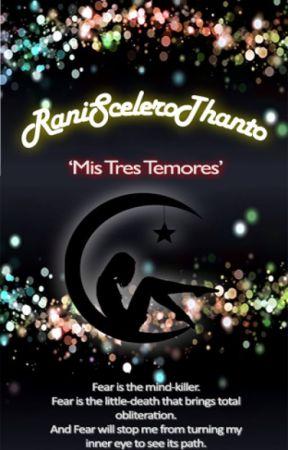 RaniSceleroThanto- Mis Tres Temores by ranidaphobiac