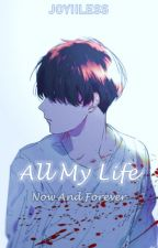 All my life now and forever..[Creepypasta x Male!reader] by Joyiiless